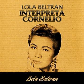 Lola Beltrán Interpreta Cornelio