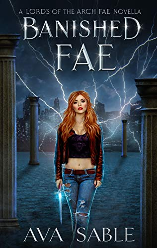 Banished Fae: A Fae Urban Fantasy (Lords of the Arch Fae Book 0) (English Edition)