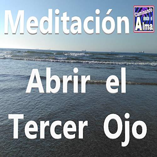 Meditación. Abrir el Tercer Ojo.