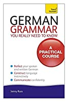 German Grammar You Really Need To Know (Teach Yourself) by Jenny Russ(2010-08-27)