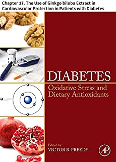 Diabetes: Chapter 17. The Use of Ginkgo biloba Extract in Cardiovascular Protection in Patients with Diabetes