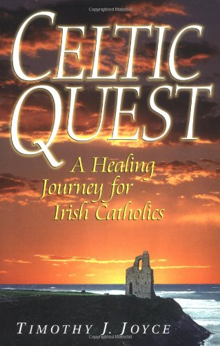 Celtic Quest: A Healing Journey for Irish Catholics