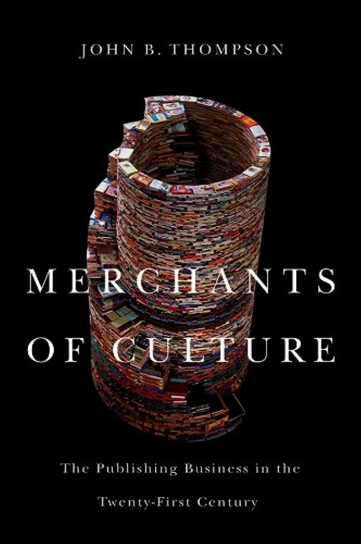 破滅的な紫の狼Merchants of Culture: The Publishing Business in the Twenty-First Century (English Edition)