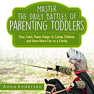 Master the Daily Battles of Parenting Toddlers audiobook cover art