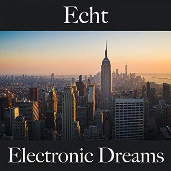 Echt: Electronic Dreams - Die Beste Musik Zum Entspannen