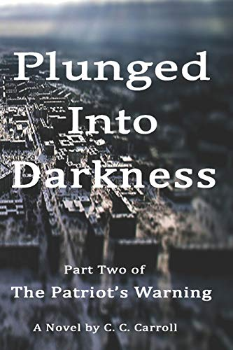 The Patriot's Warning: Plunged Into Darkness