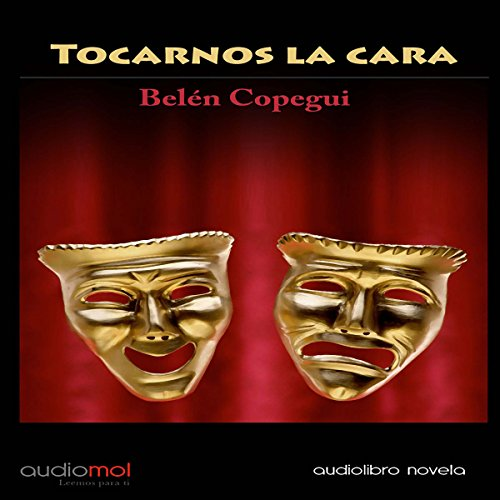 Tocarnos la cara [Touching the Face] audiobook cover art