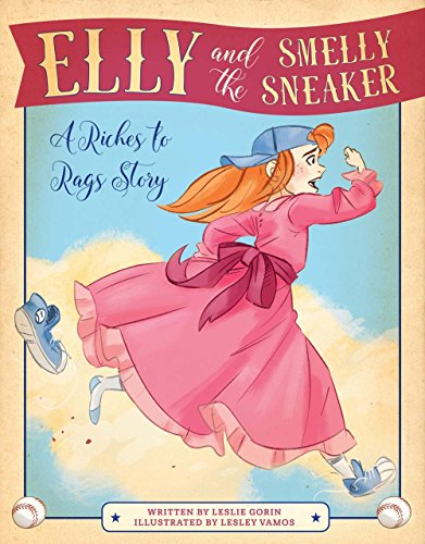 Elly and the Smelly Sneaker: A Riches to Rags Story