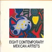 Eight Contemporary Mexican Artists (Javier Arevalo; Alejandro Colunga; Roberto Cortazar; Luis Granda; Sergio Hernandez; Jazzamoart; Rodrigo Pimentel; Gustavo Ramos Rivera)