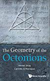 The Geometry of the Octonions - Tevian Dray