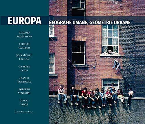 Europa. Geografie umane, geografie urbane. Ediz. illustrata