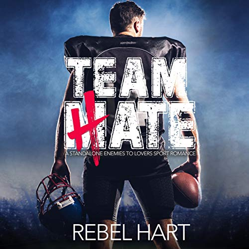 Team Hate (An Enemies to Lovers Standalone Romance) cover art