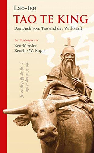 Tao Te King: Das Buch vom Tao und der Wirkkraft (German Edition)