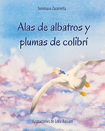 Alas de albatros y plumas de colibrí (Libro Ilustrado)