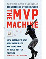 MVP Machine: How Baseball's New Nonconformists Are Using Data to Build Better Players