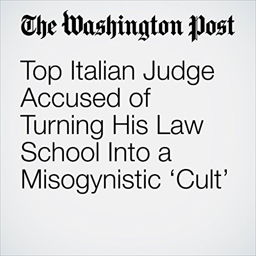 Top Italian Judge Accused of Turning His Law School Into a Misogynistic 'Cult' copertina