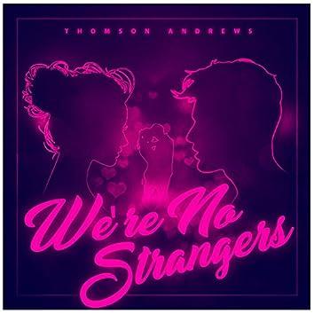 We're No Strangers - Single