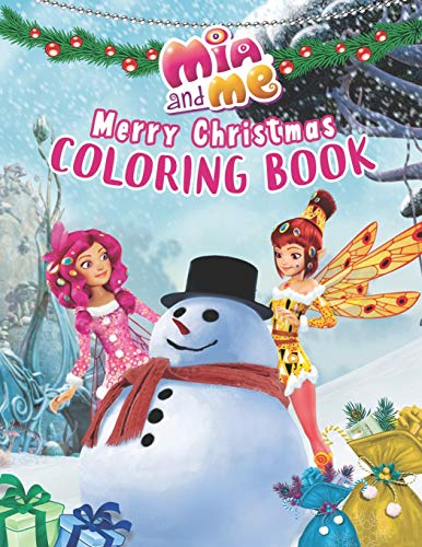 Mia And Me Coloring Book: Perfect Christmas Gift For Kids And Adults with High Quality Illustrations