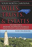 Your North Carolina Wills, Trusts, & Estates Explained Simply Important Information You Need to Know for North Carolina Residents