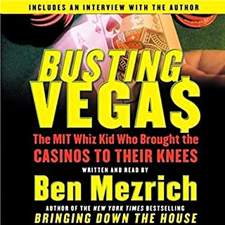 Busting Vegas     The MIT Whiz Kid Who Brought the Casinos to Their Knees              By:                                                                                                                                 Ben Mezrich                               Narrated by:                                                                                                                                 Ben Mezrich                      Length: 5 hrs and 48 mins     243 ratings     Overall 4.1