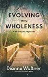 Evolving into Wholeness: A Journey of Compassion