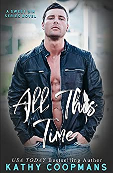 All This Time (Sweet Sins Series) by [Kathy Coopmans]