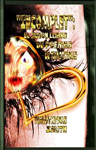 """Incomplet"": el segon llibre de Poemes de Timothious (Catalan Edition)"