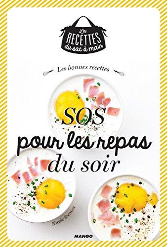 Les bonnes recettes SOS pour les repas du soir (Les recettes du sac à main) (French Edition)