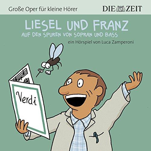 Liesel und Franz. Auf den Spuren von Sopran und Bass audiobook cover art