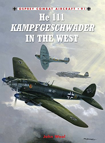 He 111 Kampfgeschwader in the West (Combat Aircraft, Band 91)