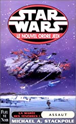 Star Wars, Le nouvel ordre Jedi, Tome 2 - La marée des ténèbres : Tome 1, Assaut de Michael A. Stackpole
