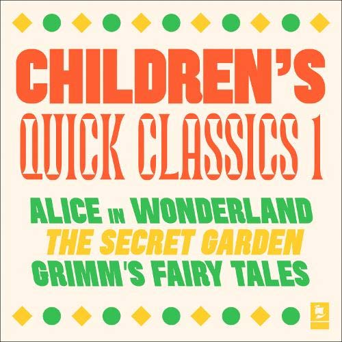 Quick Classics Collection: Children's 1: Alice in Wonderland, The Secret Garden, Grimm's Fairy Tales cover art