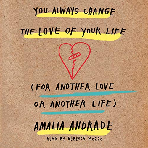 You Always Change the Love of Your Life     [For Another Love or Another Life]              Autor:                                                                                                                                 Amalia Andrade                               Sprecher:                                                                                                                                 Rebecca Mozo                      Spieldauer: 2 Std.     Noch nicht bewertet     Gesamt 0,0