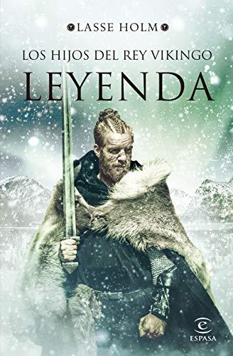 Leyenda (Serie Los hijos del rey vikingo 3) (Espasa Narrativa)