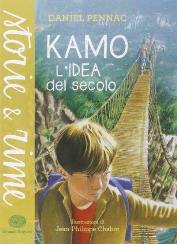 Kamo. L'idea del secolo