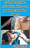 Codo de tenista - Autotratamiento con potentes remedios caseros