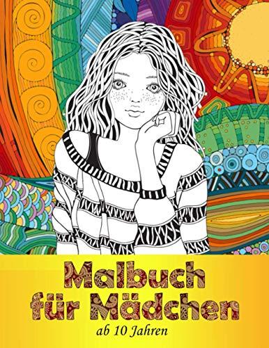Malbuch Mädchen ab 10 Jahre: Ein perfektes Geschenk für Mädchen um ihrer Kreativität freien Raum zu lassen | Ausmalbilder für Mädchen