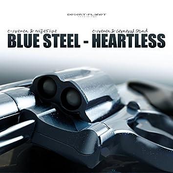 Blue Steel / Heartless