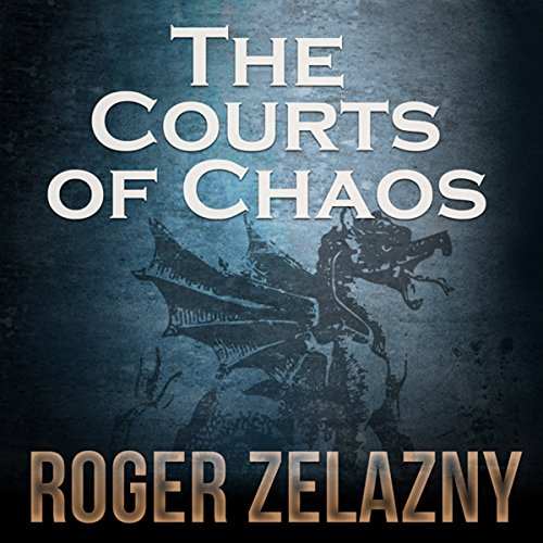 The Courts of Chaos     The Chronicles of Amber, Book 5              By:                                                                                                                                 Roger Zelazny                               Narrated by:                                                                                                                                 Alessandro Juliani                      Length: 4 hrs and 44 mins     1,125 ratings     Overall 4.5