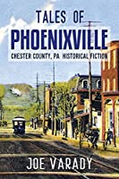 Tales of Phoenixville