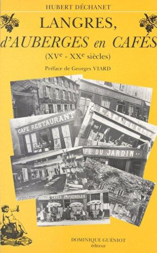 Langres, d'auberges en cafés : XVe-XXe siècle (French Edition)