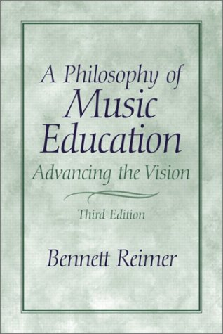 A Philosophy of Music Education: Advancing the Vision...