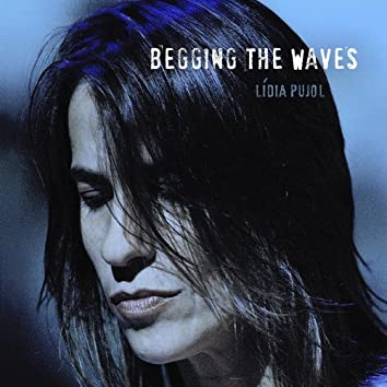 Begging the Waves