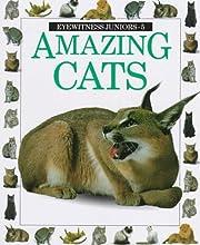 Amazing Cats (Eyewitness Junior)