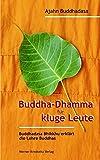 Buddha-Dhamma für kluge Leute: Buddhadasa Bhikkhu erklärt die Lehre Buddhas - Ajahn Buddhadasa Bhikkhu