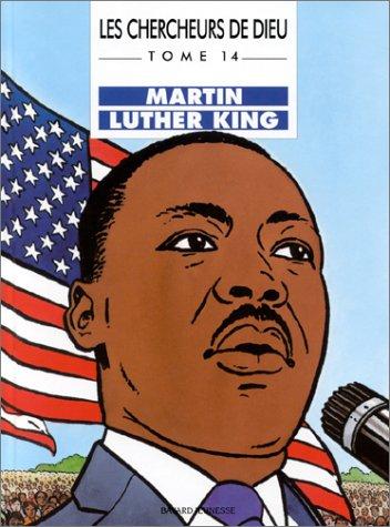 Les Chercheurs de Dieu, tome 14 : Martin Luther King