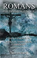 Romans The Divine Marriage Volume 2 Chapters 9-16: A Biblical Theological Commentary, Second Edition Revised
