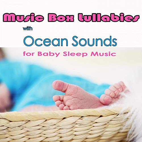 Hush Little Baby (Music Box Nursery Rhyme with Ocean Sounds)