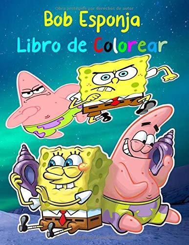 Bob Esponja Libro de Colorear: 67 ilustraciones de alta calidad para los niños y los adultos fan de Bob Esponja(Español)