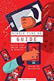 Kindle Guide - The Ultimate Manual for mastering your Kindle Fire 10 in minutes! (English Edition)